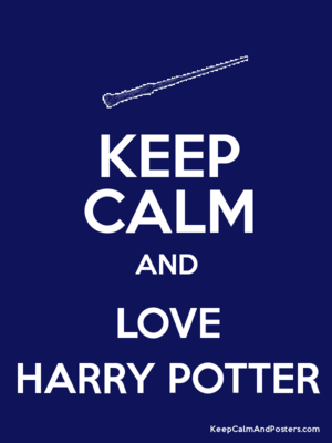 Keep Calm and Love Harry Potter (Requested)